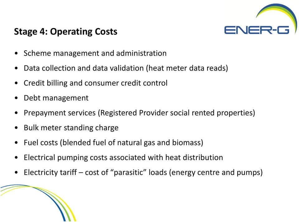 social rented properties) Bulk meter standing charge Fuel costs (blended fuel of natural gas and biomass)