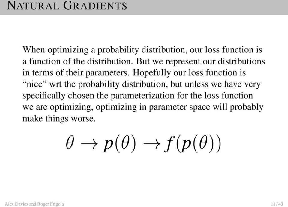 Hopefully our loss function is nice wrt the probability distribution, but unless we have very specifically chosen the