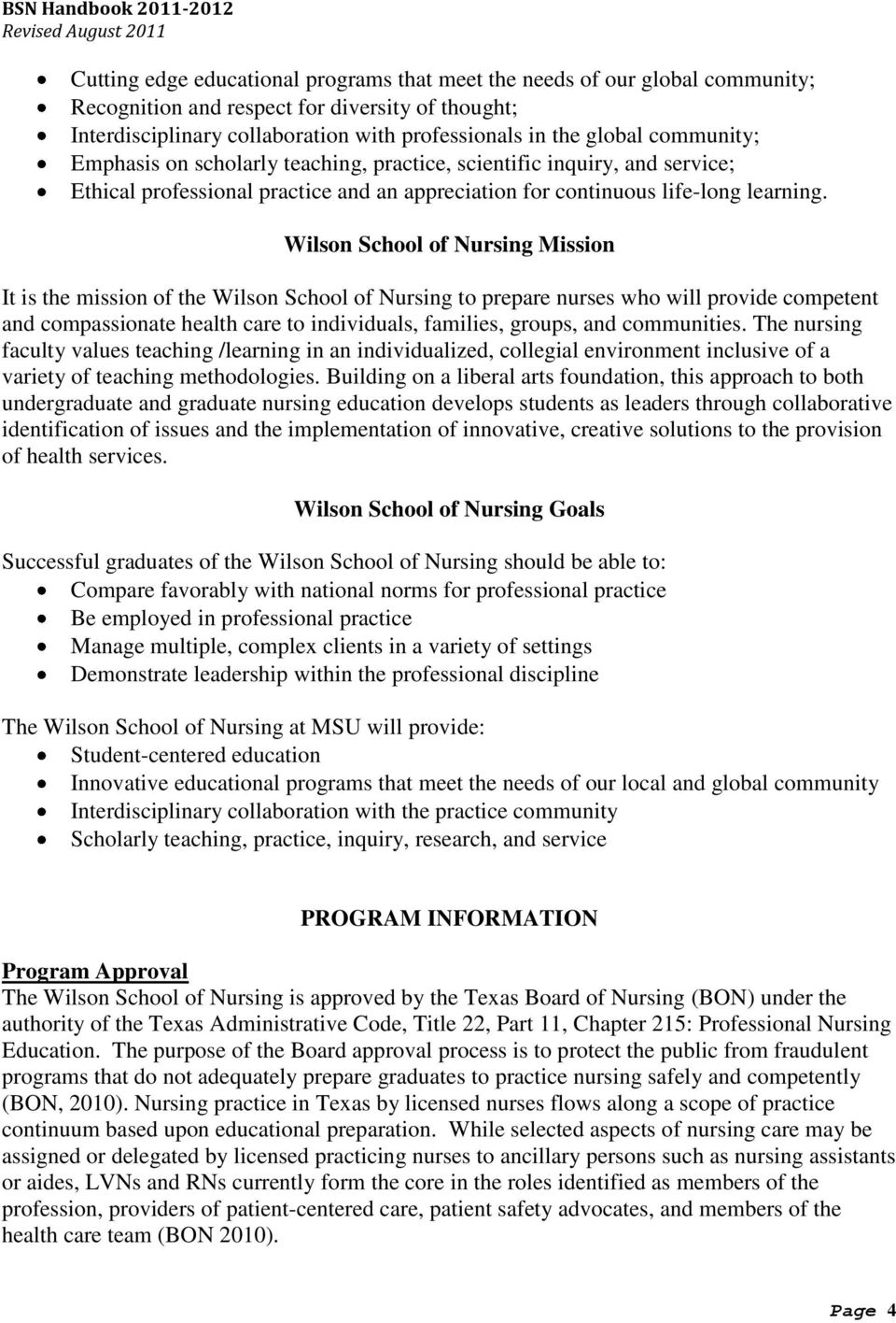 Wilson School of Nursing Mission It is the mission of the Wilson School of Nursing to prepare nurses who will provide competent and compassionate health care to individuals, families, groups, and