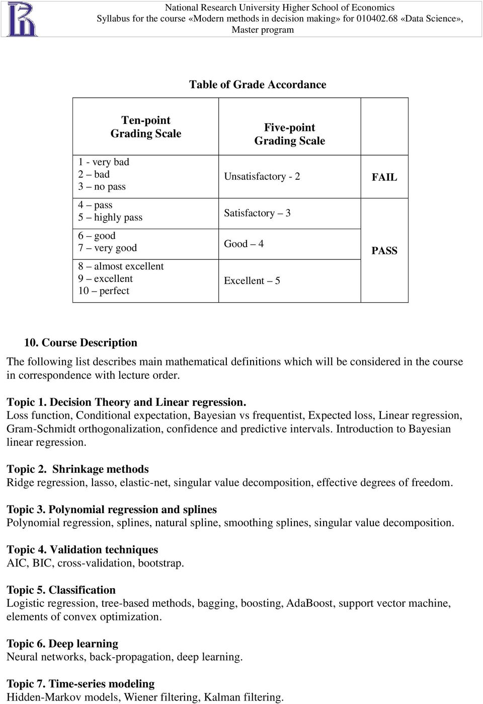 Course Description The following list describes main mathematical definitions which will be considered in the course in correspondence with lecture order. Topic 1.