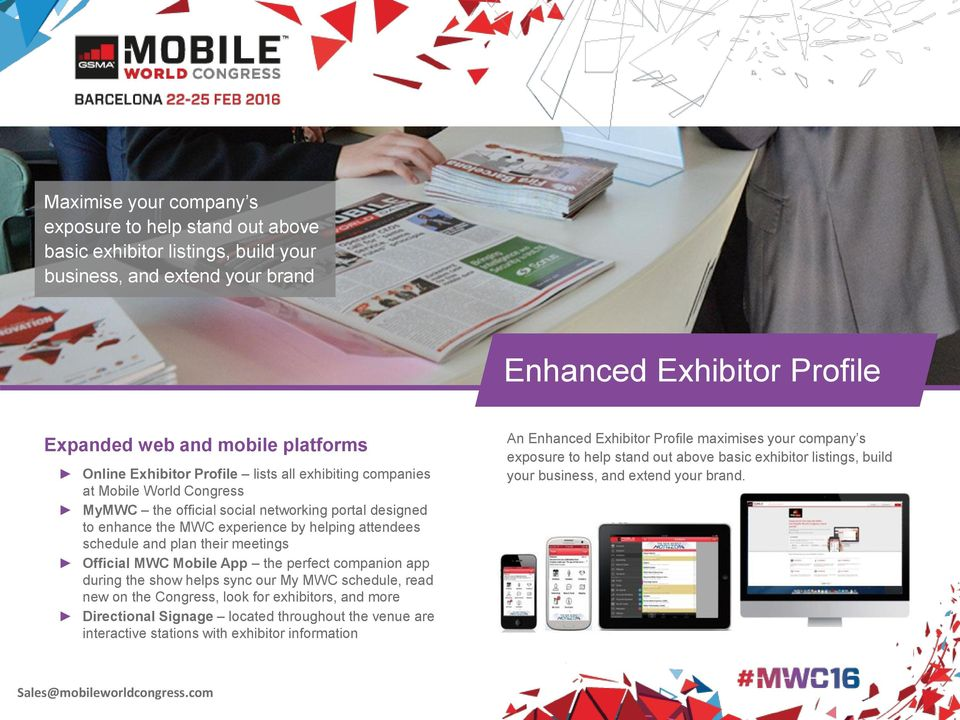 their meetings Official MWC Mobile App the perfect companion app during the show helps sync our My MWC schedule, read new on the Congress, look for exhibitors, and more Directional Signage located