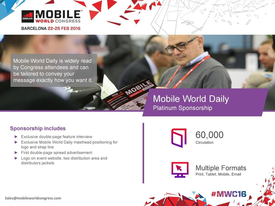 Mobile World Daily Platinum Sponsorship Sponsorship includes Exclusive double-page feature interview Exclusive Mobile