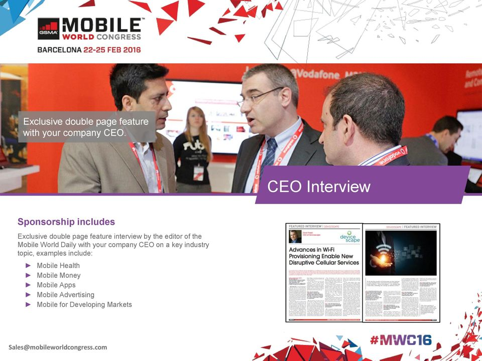 the editor of the Mobile World Daily with your company CEO on a key industry