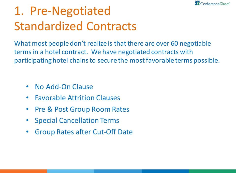We have negotiated contracts with participating hotel chains to secure the most favorable