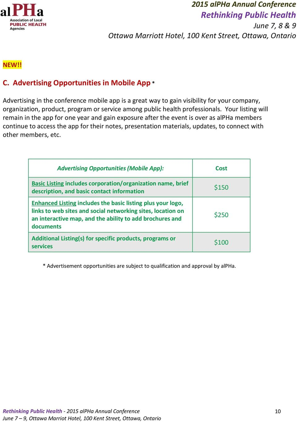 Advertising Opportunities in Mobile App * Advertising in the conference mobile app is a great way to gain visibility for your company, organization, product, program or service among public health