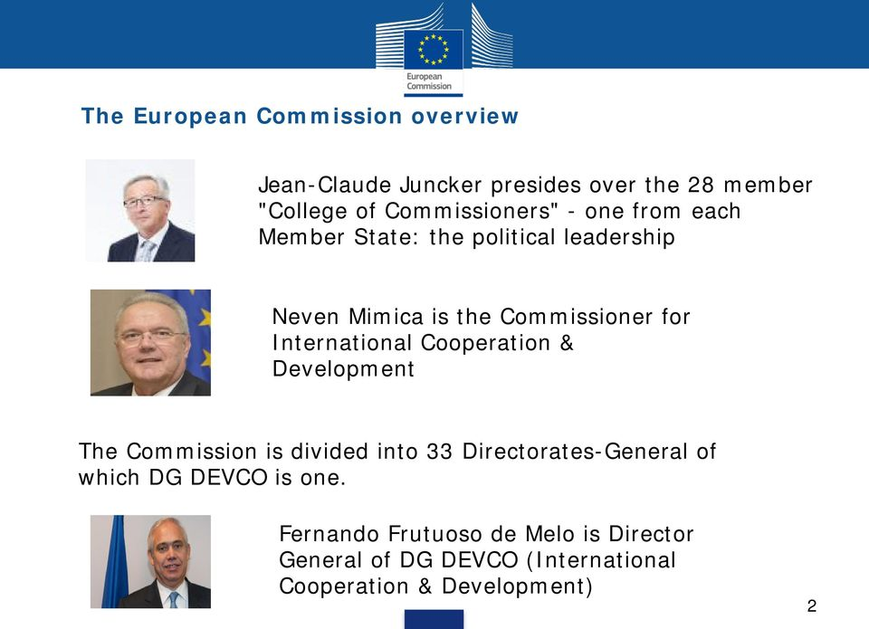 for International Cooperation & Development The Commission is divided into 33 Directorates-General of