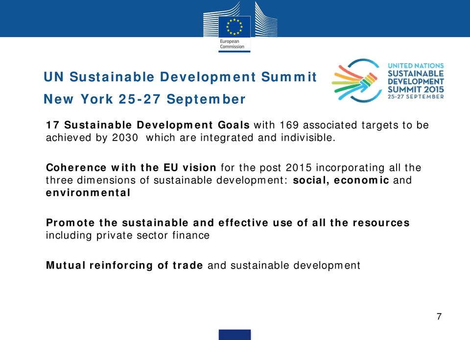Coherence with the EU vision for the post 2015 incorporating all the three dimensions of sustainable development: