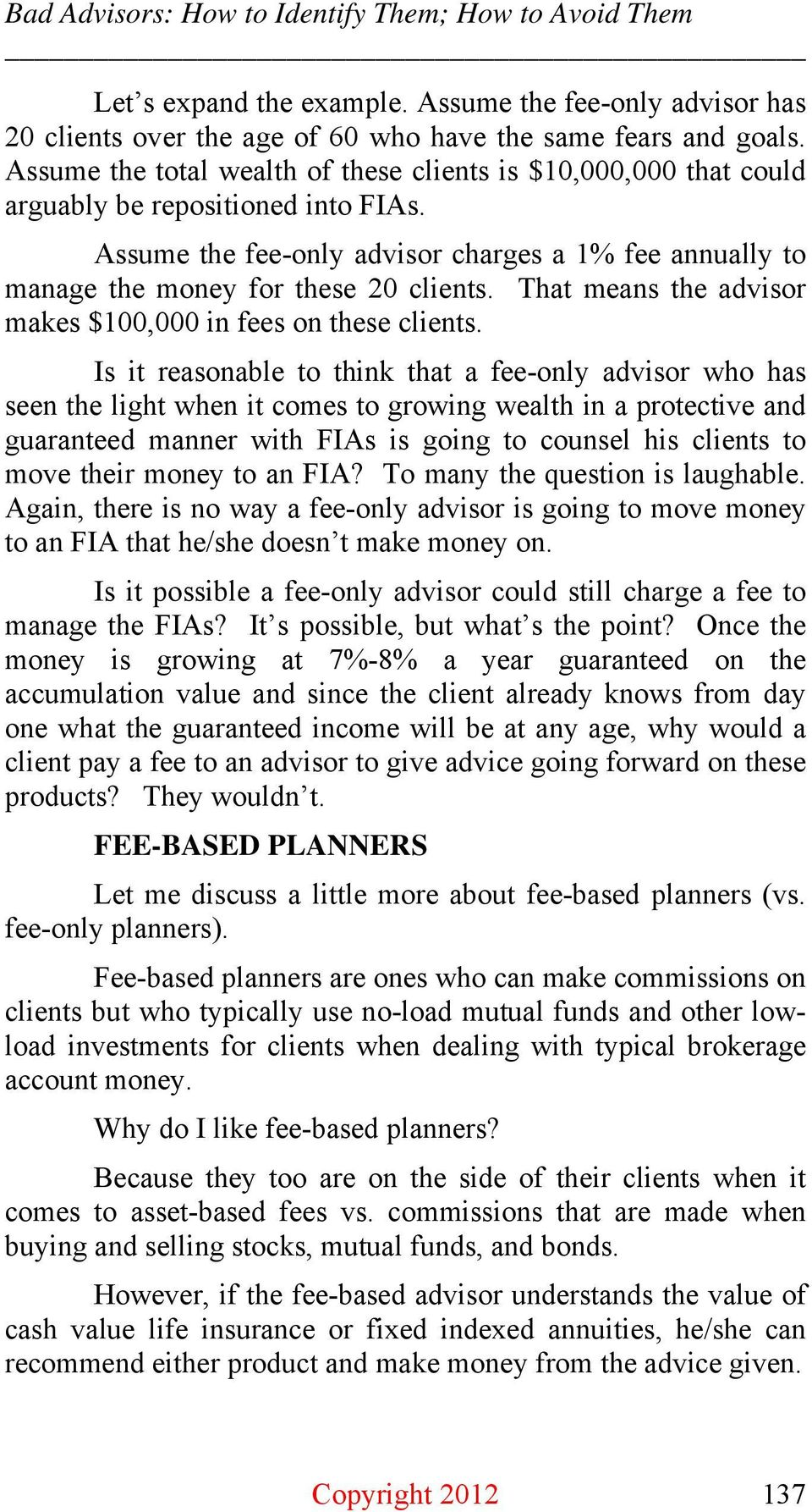 That means the advisor makes $100,000 in fees on these clients.