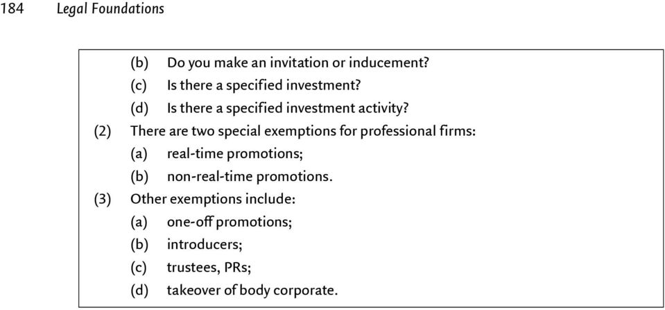 (2) There are two special exemptions for professional firms: real-time promotions;