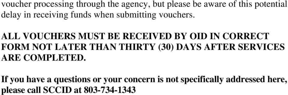 ALL VOUCHERS MUST BE RECEIVED BY OID IN CORRECT FORM NOT LATER THAN THIRTY (30) DAYS