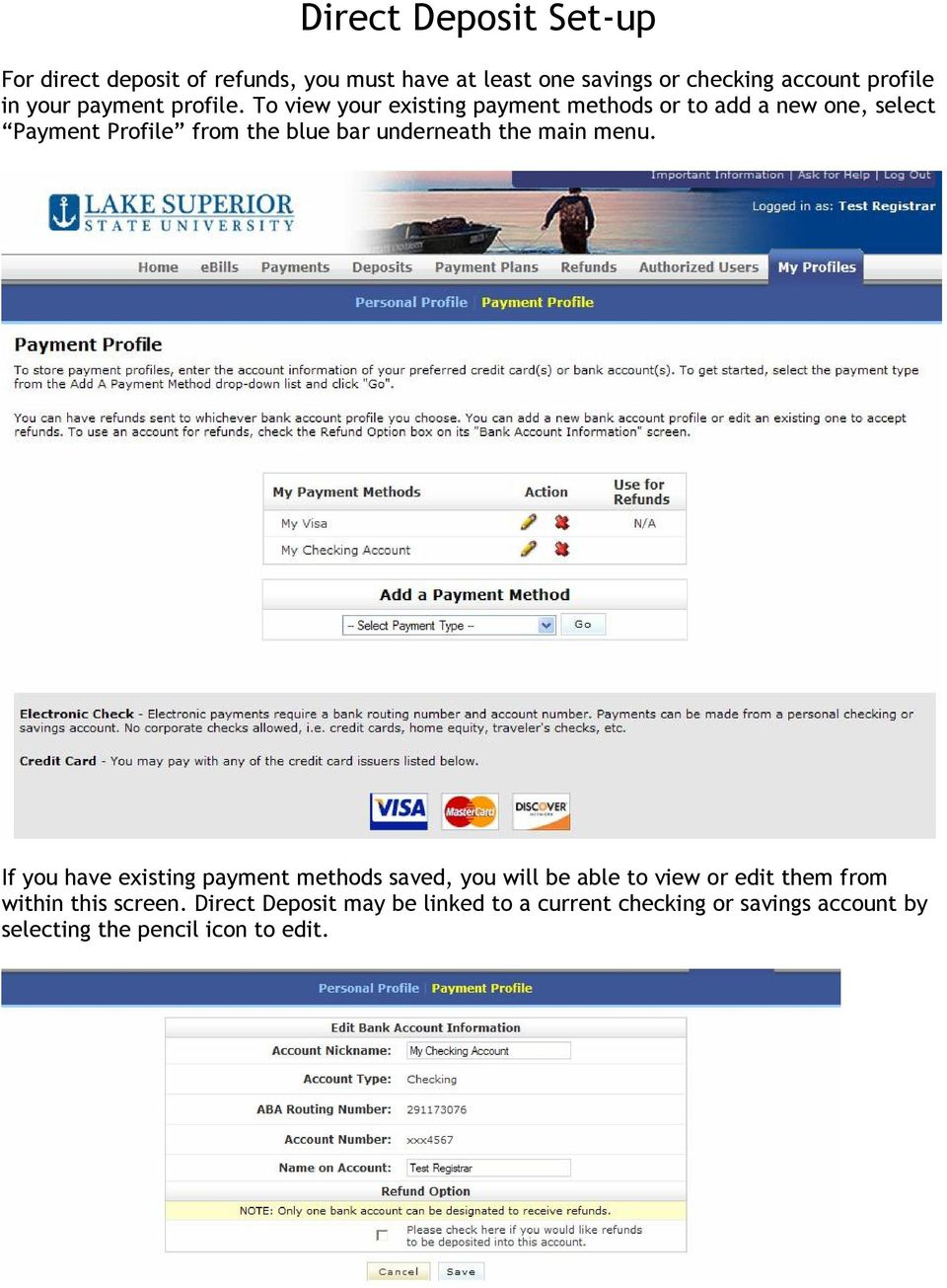 To view your existing payment methods or to add a new one, select Payment Profile from the blue bar underneath the main