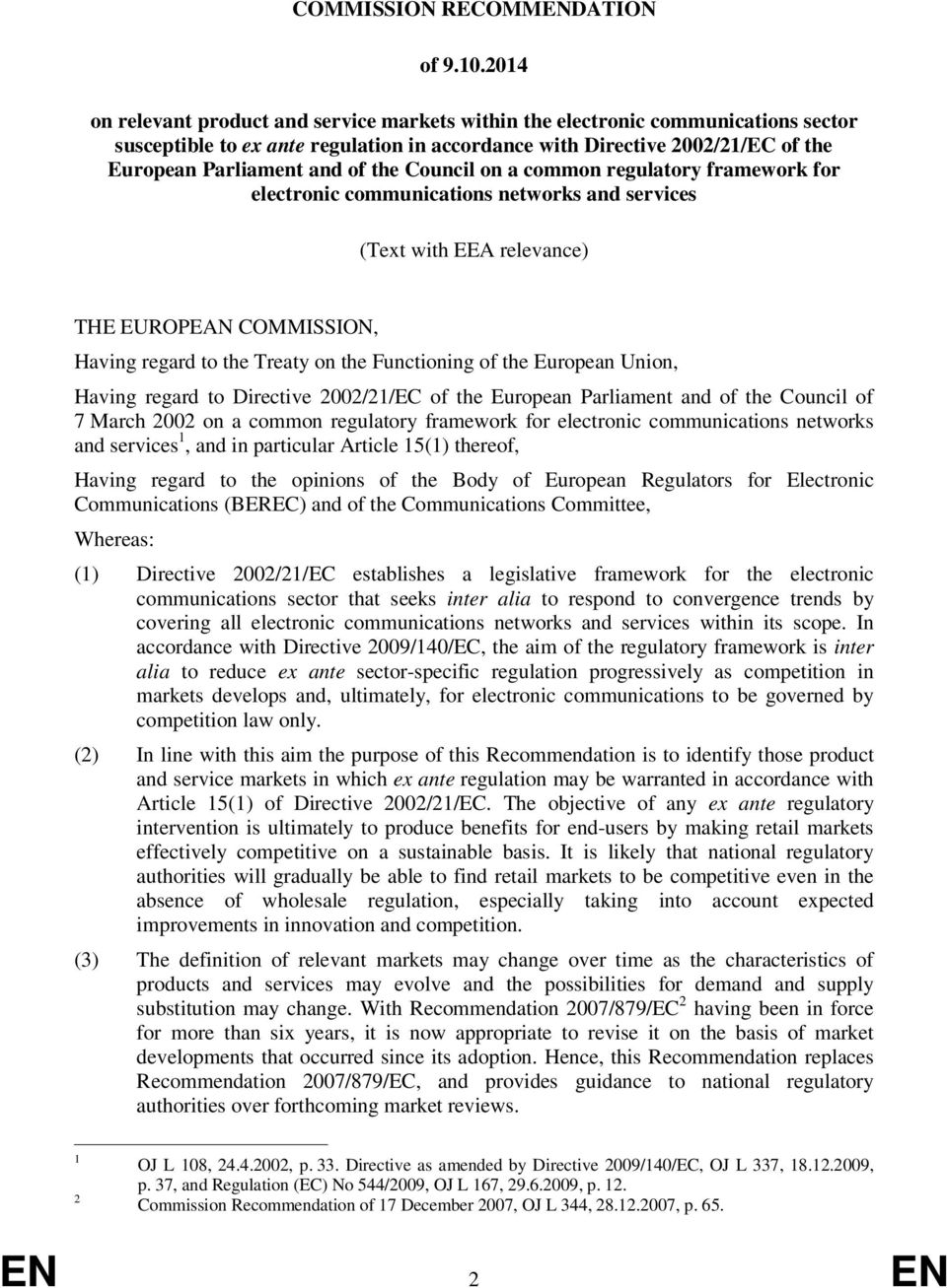 the Council on a common regulatory framework for electronic communications networks and services (Text with EEA relevance) THE EUROPEAN COMMISSION, Having regard to the Treaty on the Functioning of