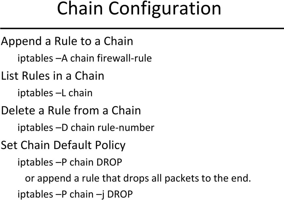 Chain iptables D chain rule-number Set Chain Default Policy iptables P