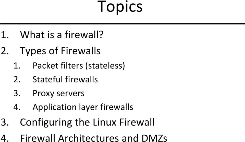 Proxy servers 4. Application layer firewalls 3.