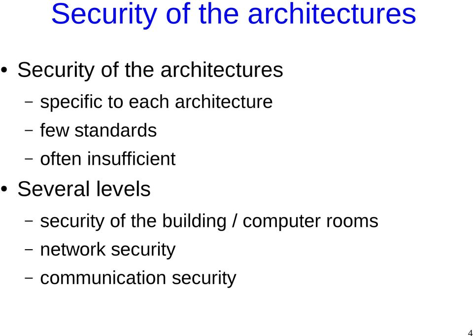 standards often insufficient Several levels security of