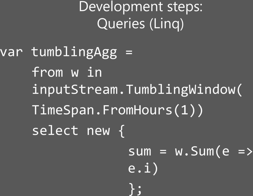 tumblingwindow( TimeSpan.