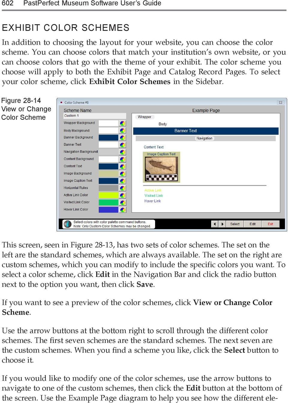 The color scheme you choose will apply to both the Exhibit Page and Catalog Record Pages. To select your color scheme, click Exhibit Color Schemes in the Sidebar.