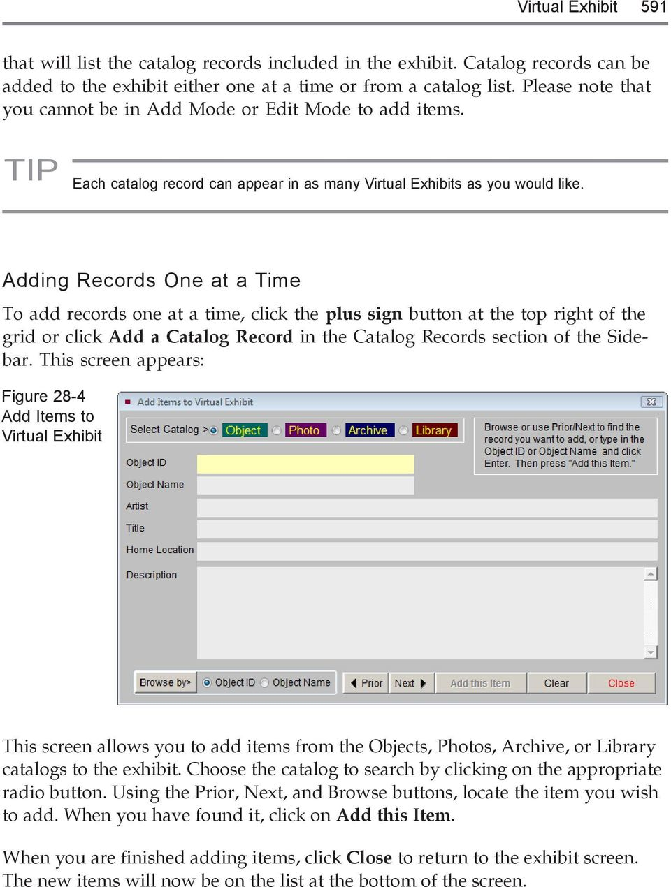 Adding Records One at a Time To add records one at a time, click the plus sign button at the top right of the grid or click Add a Catalog Record in the Catalog Records section of the Sidebar.