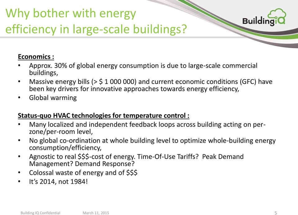 innovative approaches towards energy efficiency, Global warming Status-quo HVAC technologies for temperature control : Many localized and independent feedback loops across building acting