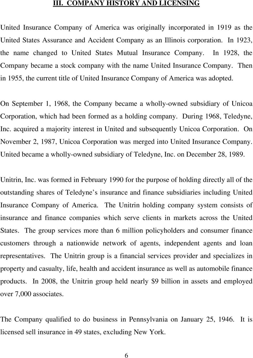 Then in 1955, the current title of United Insurance Company of America was adopted.