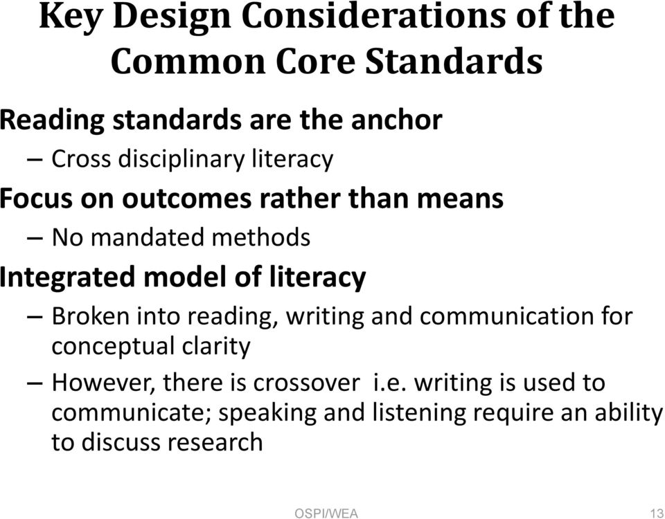 literacy Broken into reading, writing and communication for conceptual clarity However, there is
