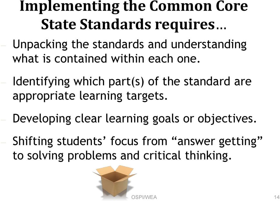 Identifying which part(s) of the standard are appropriate learning targets.