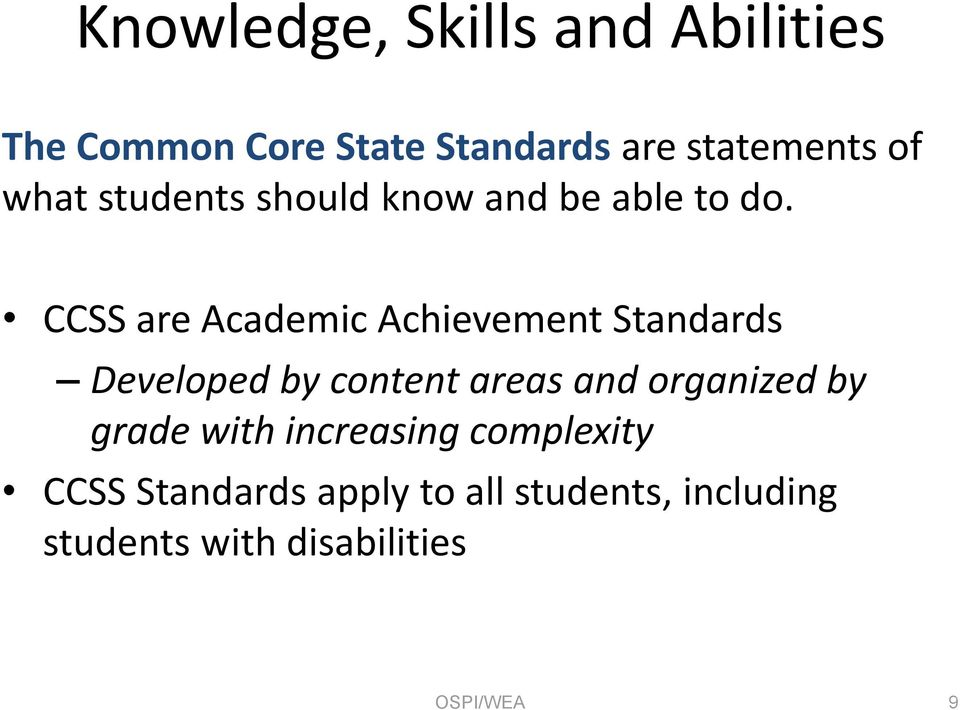 CCSS are Academic Achievement Standards Developed by content areas and