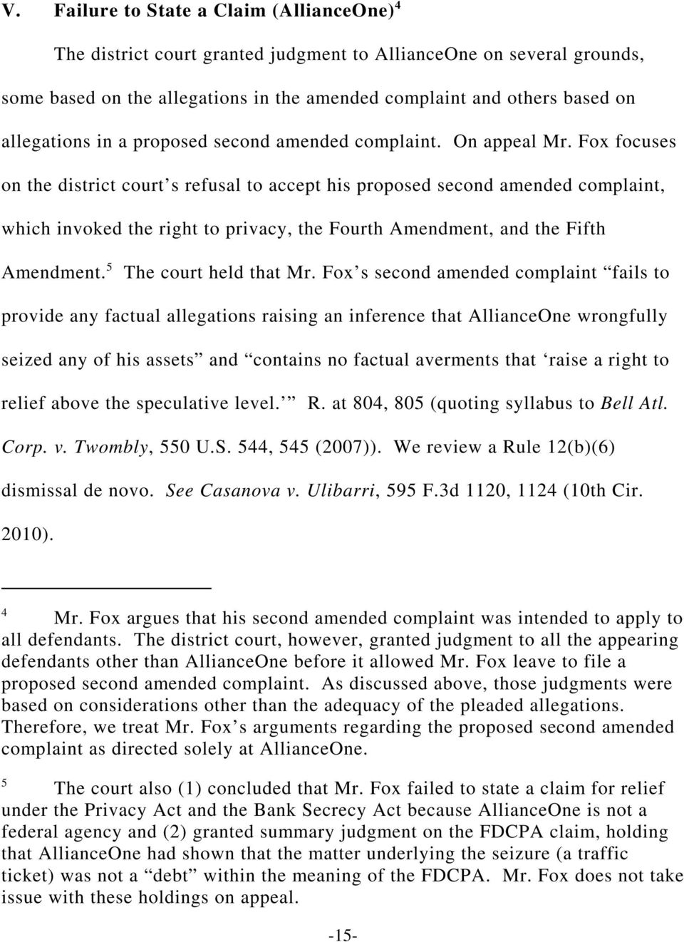 Fox focuses on the district court s refusal to accept his proposed second amended complaint, which invoked the right to privacy, the Fourth Amendment, and the Fifth Amendment.