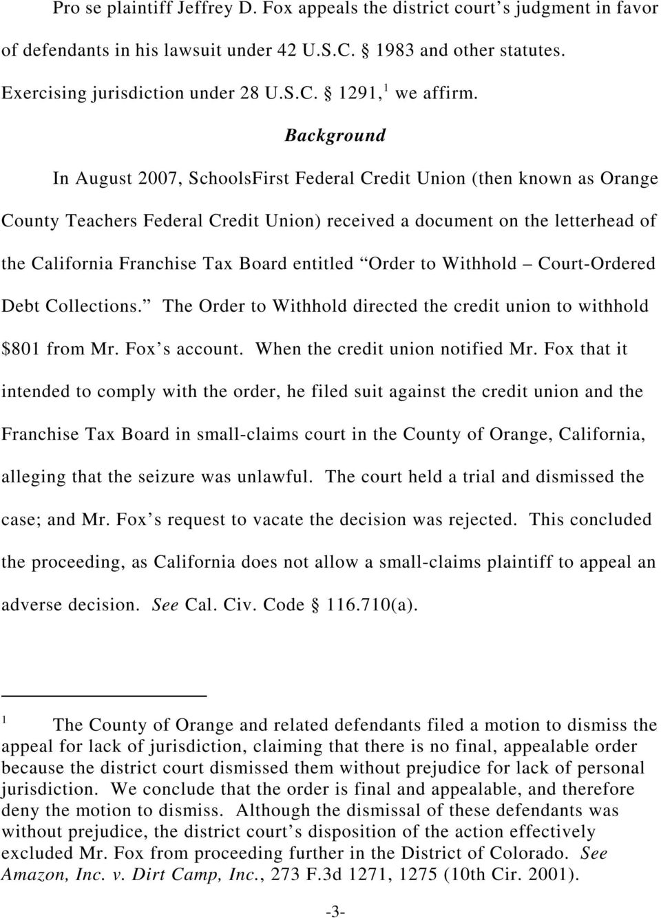 entitled Order to Withhold Court-Ordered Debt Collections. The Order to Withhold directed the credit union to withhold $801 from Mr. Fox s account. When the credit union notified Mr.