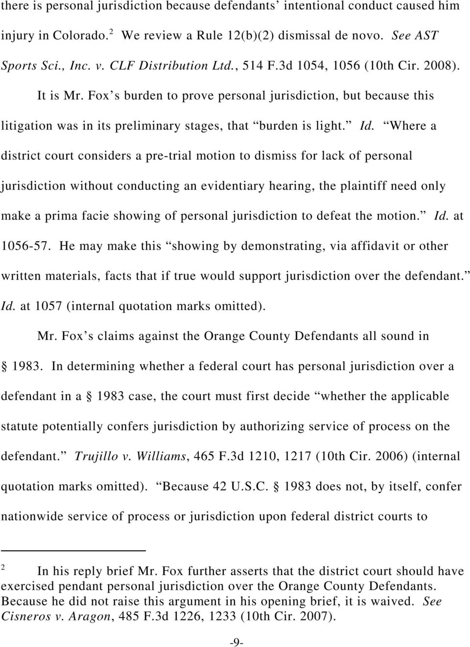 Where a district court considers a pre-trial motion to dismiss for lack of personal jurisdiction without conducting an evidentiary hearing, the plaintiff need only make a prima facie showing of