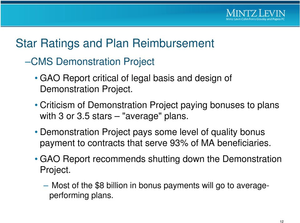 Demonstration Project pays some level of quality bonus payment to contracts that serve 93% of MA beneficiaries.
