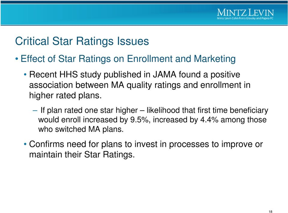 If plan rated one star higher likelihood that first time beneficiary would enroll increased by 9.