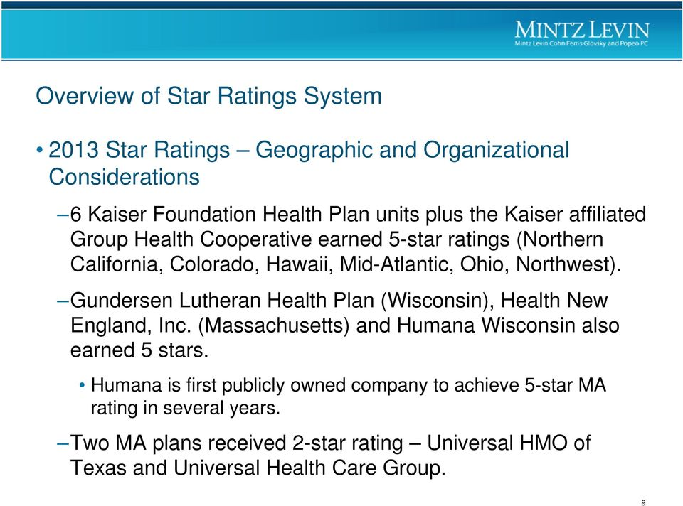 Gundersen Lutheran Health Plan (Wisconsin), Health New England, Inc. (Massachusetts) and Humana Wisconsin also earned 5 stars.
