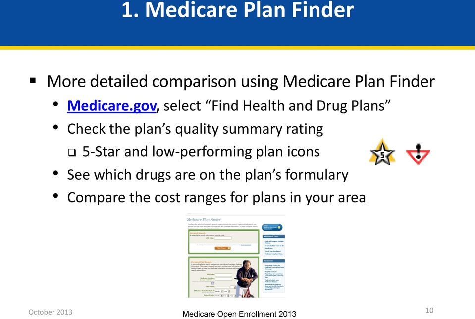 gov, select Find Health and Drug Plans Check the plan s quality summary