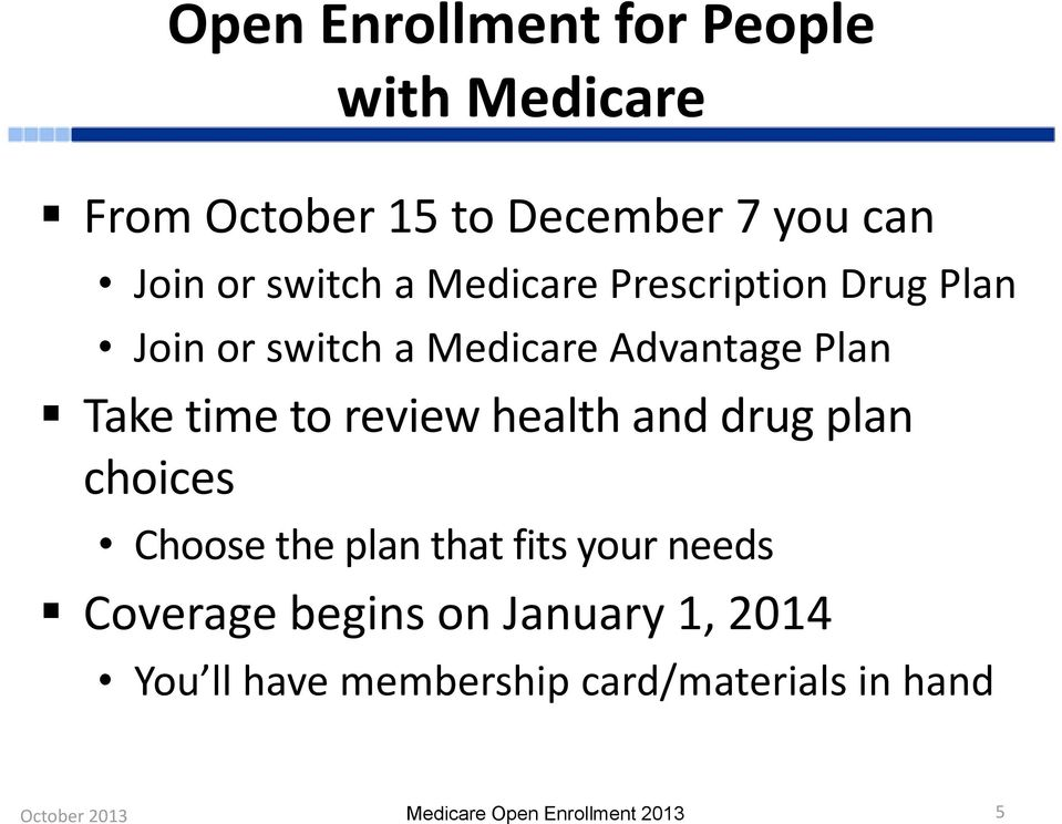 Take time to review health and drug plan choices Choose the plan that fits your