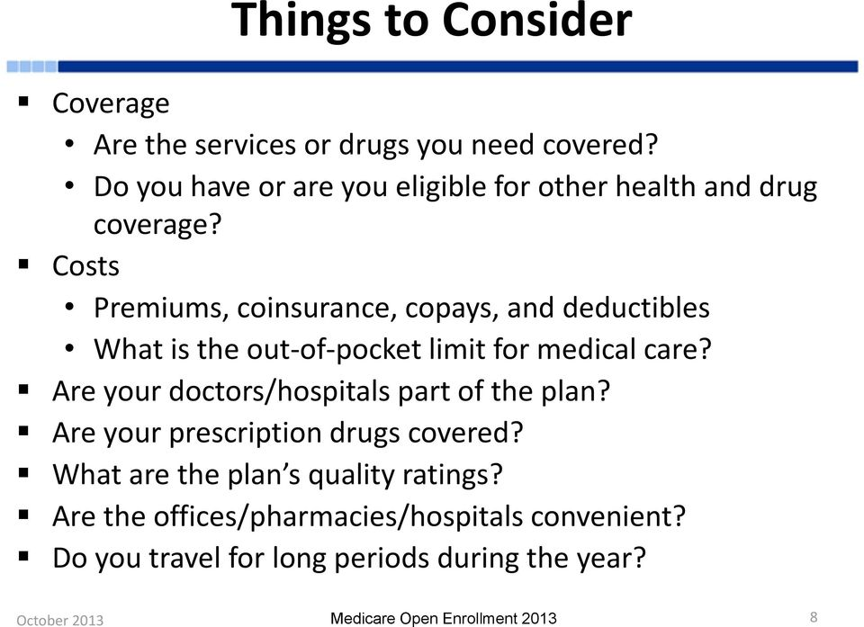 Costs Premiums, coinsurance, copays, and deductibles What is the out-of-pocket limit for medical care?