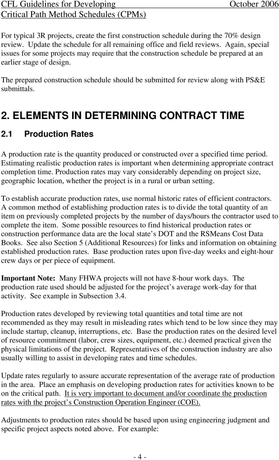 The prepared construction schedule should be submitted for review along with PS&E submittals. 2. ELEMENTS IN DETERMINING CONTRACT TIME 2.