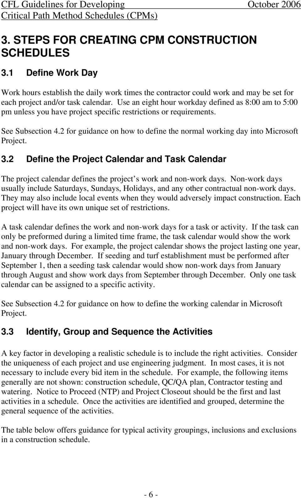 2 for guidance on how to define the normal working day into Microsoft Project. 3.2 Define the Project Calendar and Task Calendar The project calendar defines the project s work and non-work days.