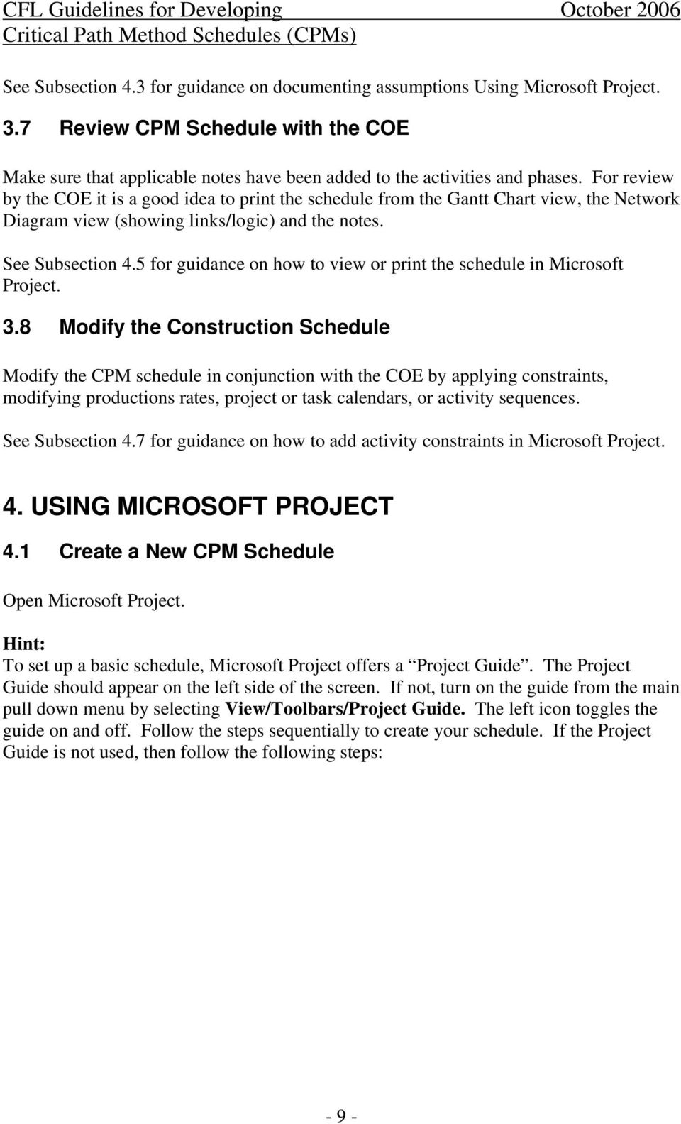 5 for guidance on how to view or print the schedule in Microsoft Project. 3.