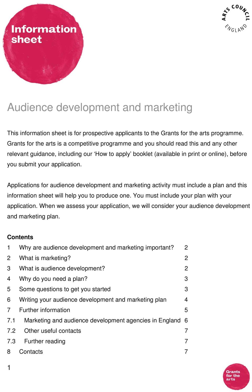 application. Applications for audience development and marketing activity must include a plan and this information sheet will help you to produce one. You must include your plan with your application.