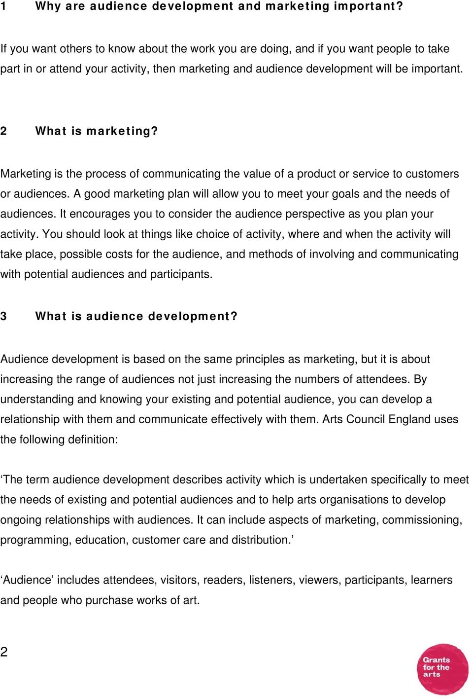 Marketing is the process of communicating the value of a product or service to customers or audiences. A good marketing plan will allow you to meet your goals and the needs of audiences.