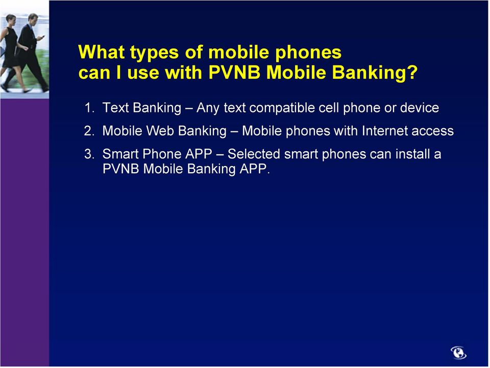 Mobile Web Banking Mobile phones with Internet access 3.