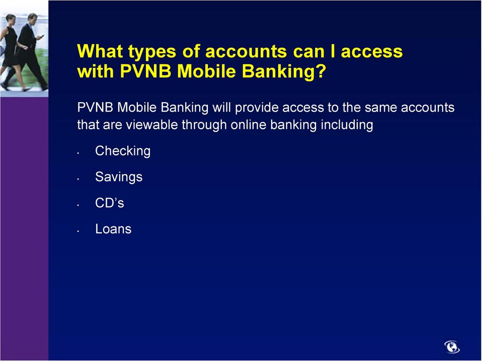 PVNB Mobile Banking will provide access to the