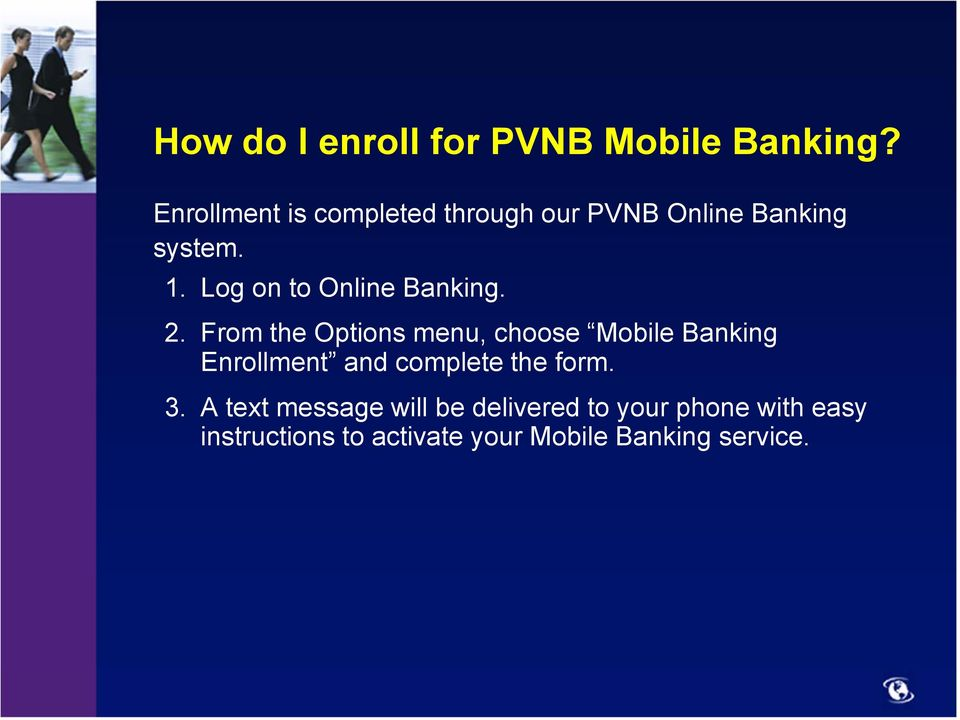 Log on to Online Banking. 2.