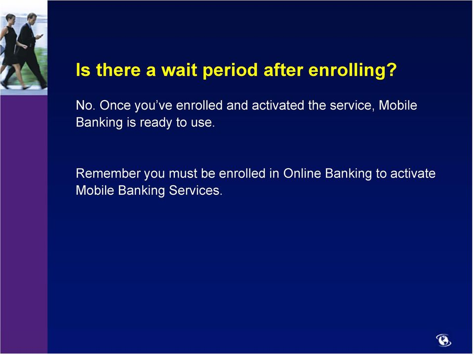Mobile Banking is ready to use.