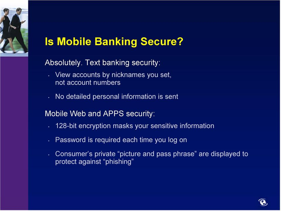 personal information is sent Mobile Web and APPS security: 128-bit encryption masks your