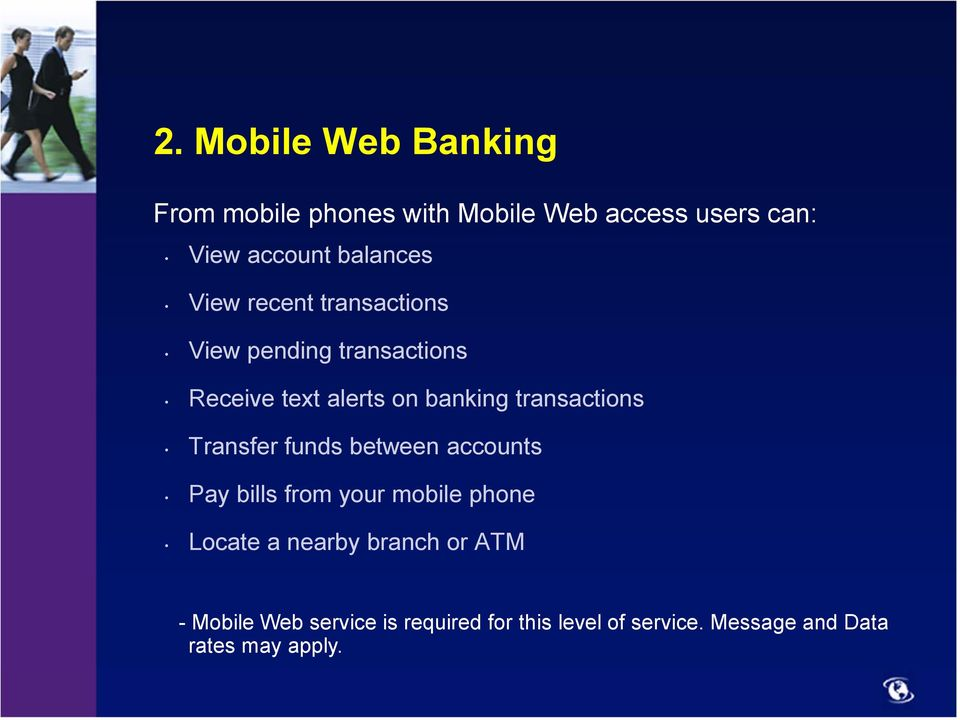 transactions Transfer funds between accounts Pay bills from your mobile phone Locate a nearby