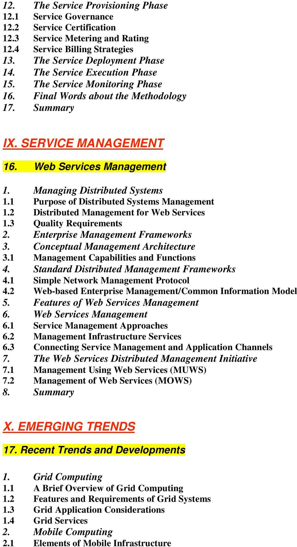 1 Purpose of Distributed Systems Management 1.2 Distributed Management for Web Services 1.3 Quality Requirements 2. Enterprise Management Frameworks 3. Conceptual Management Architecture 3.