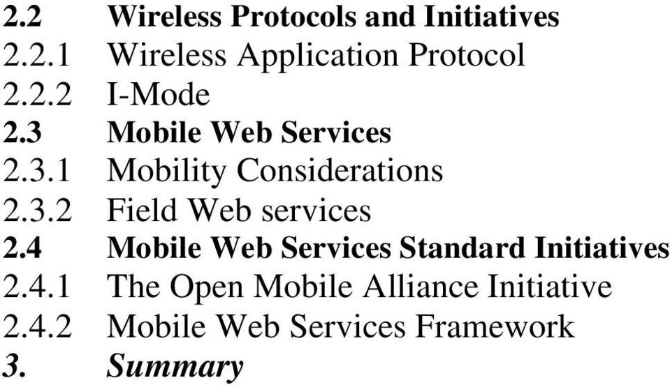 4 Mobile Web Services Standard Initiatives 2.4.1 The Open Mobile Alliance Initiative 2.