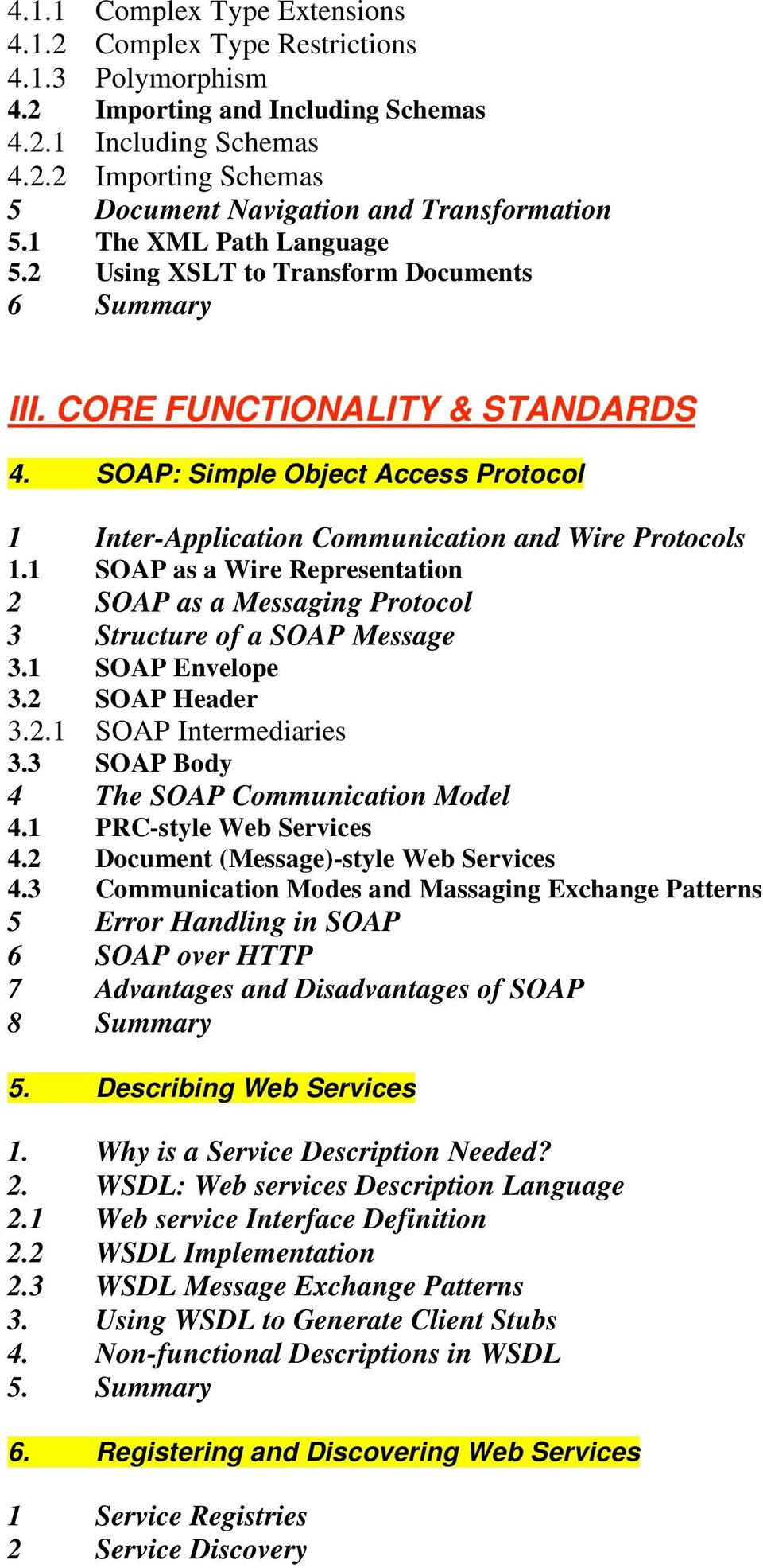 SOAP: Simple Object Access Protocol 1 Inter-Application Communication and Wire Protocols 1.1 SOAP as a Wire Representation 2 SOAP as a Messaging Protocol 3 Structure of a SOAP Message 3.